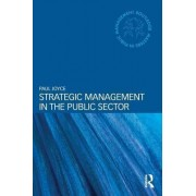 Strategic Management in the Public Sector by Paul Joyce