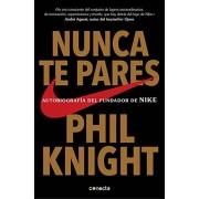 PHIL KNIGHT Nunca te pares: Autobiografía del fundador de Nike (CONECTA)