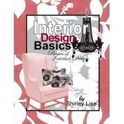Interior Design Basics by Shirley Dianne Lise