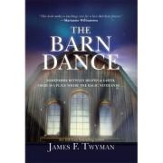 The Barn Dance by James F. Twyman