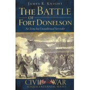 The Battle of Fort Donelson by James R Knight