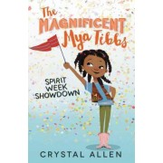 The Magnificent Mya Tibbs: Spirit Week Showdown by Crystal Allen