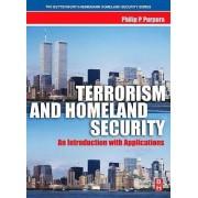 Terrorism and Homeland Security by Philip P. Purpura