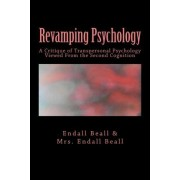 Revamping Psychology by Endall Beall