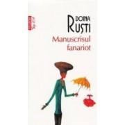 Manuscrisul fanariot - Doina Rusti