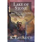 Lake of Stone: Book III of the Jewel Fish Chronicles