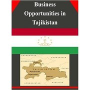 Business Opportunities in Tajikistan by U S Department of Commerce