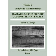 Damage Mechanics of Composite Materials: Volume 9 by Ramesh R. Talreja