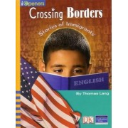Iopeners Crossing Borders: Stories of Immigrants Single Grade 4 2005c by Pearson School