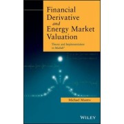 Financial Derivative and Energy Market Valuation by Michael Mastro
