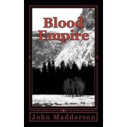 Blood Empire by MR John Madderson