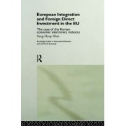 European Integration and Foreign Direct Investment in the EU by Sang-Hyup Shin