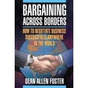 Pbs Bargaining Across Borders by Dean Allen Foster