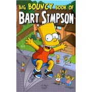 Simpsons Comics Presents the Big Bouncy Book of Bart Simpson by Matt Groening