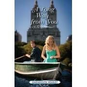 A Long Way from You by Gwendolyn Heasley