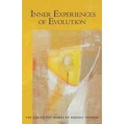 Inner Experiences of Evolution by Rudolf Steiner