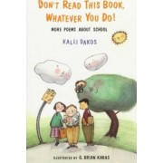 Don't Read This Book Whatever You Do! by Kalli Dakos