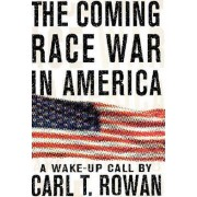The Coming Race War in America by Carl T Rowan