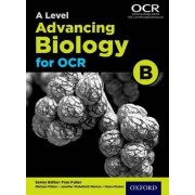 A Level Advancing Biology for OCR Student Book (OCR B) by Fran Fuller