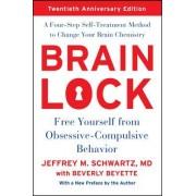 Brain Lock: Free Yourself from Obsessive-Compulsive Behavior