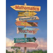Mathematics for Elementary School Teachers by Ricardo Fierro
