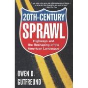 Twentieth Century Sprawl by Owen D. Gutfreund