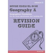 REVISE Edexcel: Edexcel GCSE Geography A Geographical Foundations Revision Guide by Anne-Marie Grant