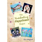 The Unschooling Happiness Project by Sara McGrath