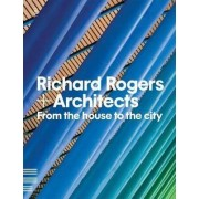 Richard Rogers and Architects by Richard Rogers & Architects