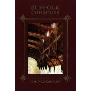 Suffolk Churches: With Supplement on Victorian Church Building and a Survey of Lost and Ruined Churches by H. Munro Cautley