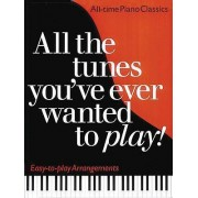 All the Tunes You've Ever Wanted to Play by Carol Barratt