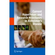 Current Hypotheses and Research Milestones in Alzheimer's Disease by R. Maccioni