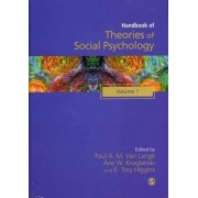 Handbook of Theories of Social Psychology by Arie W. Kruglanski