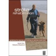 Stroke Rehabilitation by Janet H. Carr