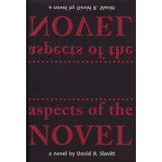 Aspects of the Novel by David R. Slavitt