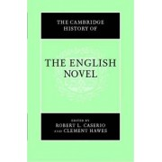 The Cambridge History of the English Novel by Robert L. Caserio