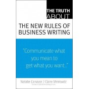 The Truth About the New Rules of Business Writing by Natalie C. Canavor