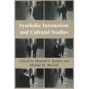 Symbolic Interaction and Cultural Studies by Howard Saul Becker