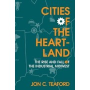 Cities of the Heartland by Jon C. Teaford