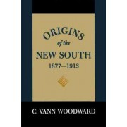 Origins of the New South 1877-1913 by C.Vann Woodward