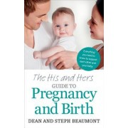 The His and Hers Guide to Pregnancy and Birth