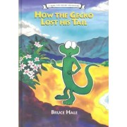 How the Gecko Lost His Tail by Bruce Hale
