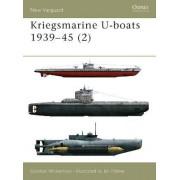 Kriegsmarine U-boats, 1939-45: v. 2 by Gordon Williamson
