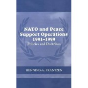 NATO and Peace Support Operations, 1991-1999 by Henning A. Frantzen