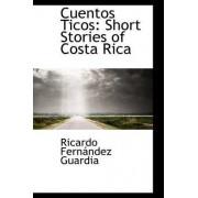 Cuentos Ticos by Ricardo Fernndez Guardia