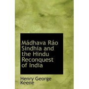 M Dhava R O Sindhia and the Hindu Reconquest of India by Henry George Keene