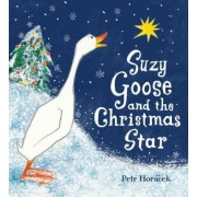 Suzy Goose and the Christmas Star by Petr Horacek