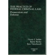 The Practice of Federal Criminal Law by Harry Subin
