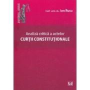 Analiza critica a actelor curtii constitutionale - Ion Rusu