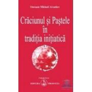 Craciunul si pastele in traditia initiatica - Omraam Mikhael Aivanhov